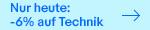 Nur heute: -6% auf Technik