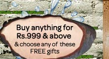 Buy anything for Rs.999 & above and choose your gift