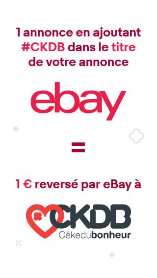 1 annonce en ajoutant #CKDB dans le titre de votre annonce = 1 € reversé par eBay à CKDB