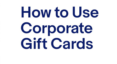 How to Use Corporate Gift Cards