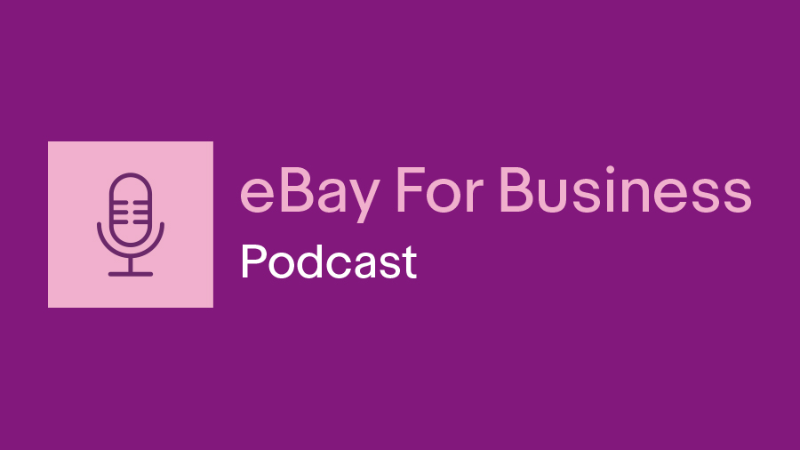 eBay for Business Podcast