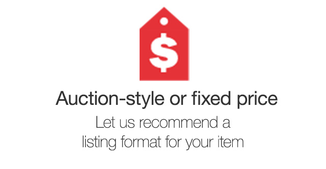 Auction-style or fixed price Let us recommend a listing format for your item